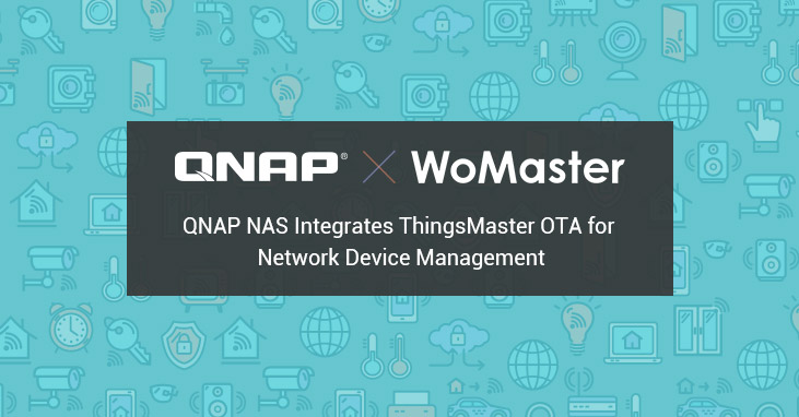 QNAP to Integrate WoMaster's ThingsMaster OTA into QNAP NAS